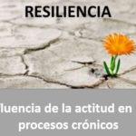 Influencia de la actitud en los procesos crónicos