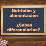 Nutrición y alimentación ¿Sabes diferenciarlos?